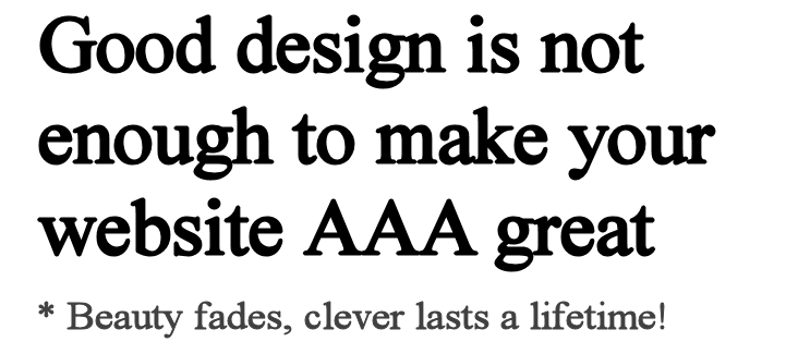 Good Design is not enough. You have to be smarter